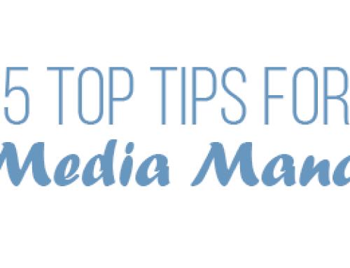 5 Top Tips for Social Media Management
